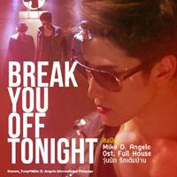 เพลง Break You Off Tonight